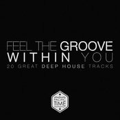 Feel The Groove Within You (20 Great Deep House Tracks) Songs