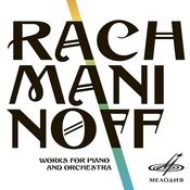 Rachmaninoff: Works For Piano And Orchestra Songs