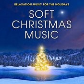 Soft Christmas Music: Relaxation Music For The Holidays Songs