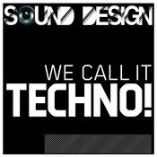 Sound Design - We Call It Techno ! Songs