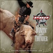 Dancin' With Thunder: The Official Music Of The PBR Songs