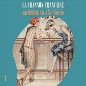 La Chanson Française Au Début Du Xxe Siècle, Vol. 4 Songs