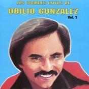 Los Grandes Exitos De Odilio González: Vol. 7 Songs