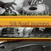 Silk Road Journeys: When Strangers Meet Songs