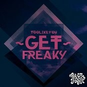 Get Freaky Songs