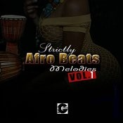 Strictly Afro Beats Melodies, Vol. 1 Songs