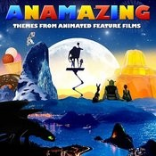 Anamazing - Themes From Animated Feature Films Songs