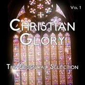 Christian Glory - The Essential Selection, Vol. 1 Songs