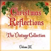 Christmas Reflections - The Vintage Collection, Vol. 3 Songs