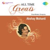 All Time Greats Akshaya Mohanty Songs