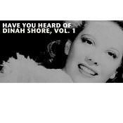 Have You Heard Of Dinah Shore, Vol. 1 Songs