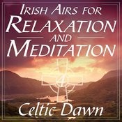 Irish Airs For Relaxation And Meditation - Celtic Dawn, Vol. 4 Songs