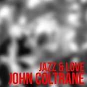 John Coltrane - Jazz & Love Songs