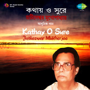 Jatileswar Mukherjee - Kathay O Sure Songs