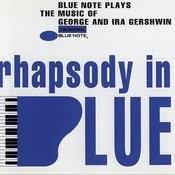 Rhapsody In Blue: Blue Note Plays Music Of George & Ira Gershwin Songs