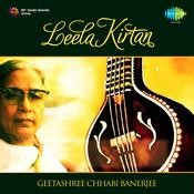 Leela Kirtan Geetashree Chhabi Banerjee Songs