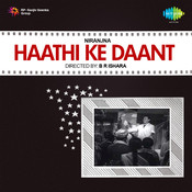 Haathi Ke Daant Songs