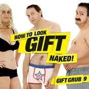 Gift Grub 9 How To Look Gift Naked Songs