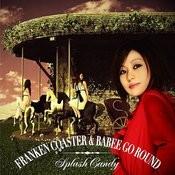 Franken Coaster & Babee Go Round Songs