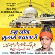 Hum Log Ghulame Khwaja Hain Songs