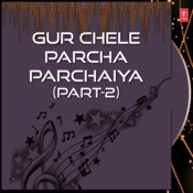 Gur Chele Parcha Parchaiya Part-2 Songs