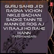 Guru Sahib Ji Di Rasna Vichon Nikle Bachan Sadke Tann Te Mann De Rog Aj Vi Raaji Ho Rahe Hann Songs