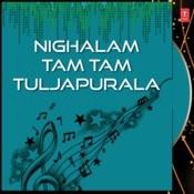 Nighalam Tam Tam Tuljapurala Songs
