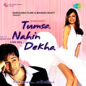 Tumsa Nahin Dekha A Love Story Songs