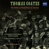 Thomas Coates: The Father Of Band Music In America Songs