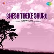 Shesh Theke Shuru Songs