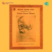 Ganer Surer Dhara - A Treasurehouse Of Tagore Songs Vol 2 Songs