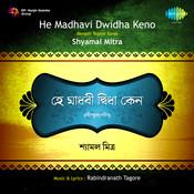 Shyamal Mitra He Madhavi Dwidha Tagore Songs