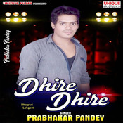 Dhire Dhire - Single Songs