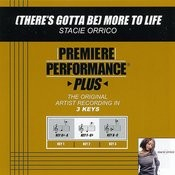 (There's Gotta Be) More To Life (Premiere Performance Plus Track) Songs