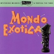 Ultra-Lounge/Mondo Exotica: Volume One Songs