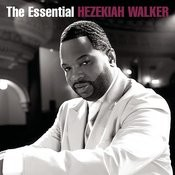 The Essential Hezekiah Walker Songs
