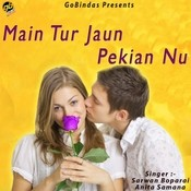 Main Tur Jaun Pekian Nu Songs
