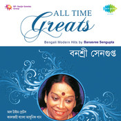 All Time Greats Banasree Sengupta Songs