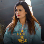 Dil Todne Se Pehle Cover Song