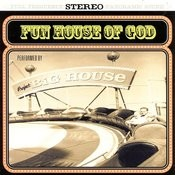 Fun House Of God Songs