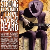 Strong Hand Of Love: A Tribute To Mark Heard Songs