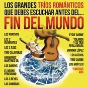 Los Grandes Tríos Románticos Que Debes Escuchar Antes Del Fin Del Mundo Songs