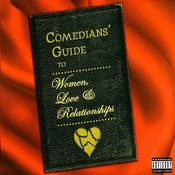 Comedians' Guide To Women, Love & Relationships (Live) (Parental Advisory) Songs