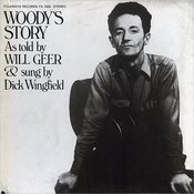 Woody's Story: As Told By Will Geer And Sung By Dick Wingfield Songs