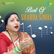 Best Of Sarda Sinha Songs