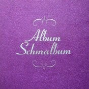 Album Schmalbum Songs