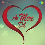 Ae Mere Dil Songs