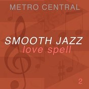 Smooth Jazz Love Spell 2 Songs
