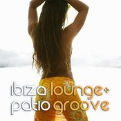 Ibiza Lounge: Patio Groove Songs