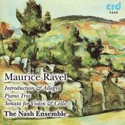 Ravel, Introduction & Allegro, Piano Trio, Sonata For Violin & Cello Songs